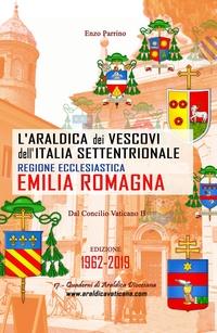 L'Araldica dei Vescovi dell'Italia Settentrionale – Regione Ecclesiastica Emilia Romagna –