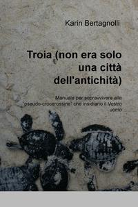 Troia (non era solo una città dell'antichità)