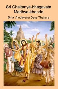 Sri Chaitanya-bhagavata – Madhya-khanda