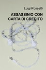 ASSASSINIO CON CARTA DI CREDITO