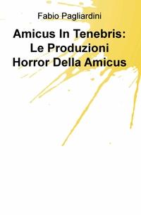 Amicus In Tenebris: Le Produzioni Horror Della Amicus