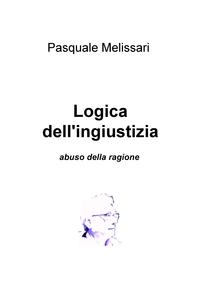 LOGICA DELL'INGIUSTIZIA