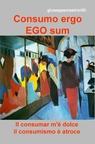 Consumo ergo EGO sum