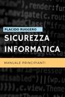 Sicurezza Informatica – Manuale Principianti