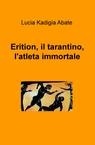 copertina di Erition, il tarantino, l'atleta i...