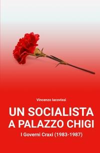 Un socialista a Palazzo Chigi. I Governi Craxi (1983-1987)