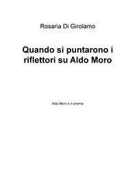 Quando si puntarono i riflettori su Aldo Moro