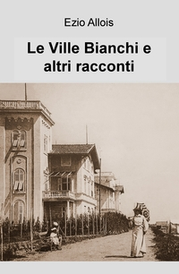 Le Ville Bianchi e altri racconti