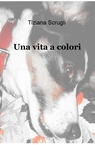 Una vita a colori
