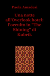 "Una notte all'Overlook hotel: l'occulto in ""The Shining"" di Kubrik"