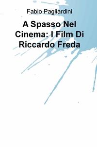 A Spasso Nel Cinema: I Film Di Riccardo Freda