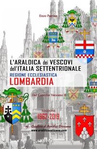 L'Araldica dei Vescovi dell'Italia Settentrionale – Regione Ecclesiastica Lombardia –