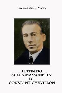 I PENSIERI SULLA MASSONERIA DI CONSTANT CHEVILLON