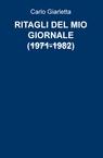 RITAGLI DEL MIO GIORNALE (1971-1982)