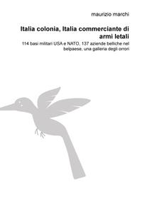 Italia colonia, Italia commerciante di armi letali