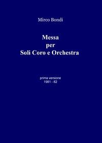 Messa per Soli Coro e Orchestra 1981 – 82