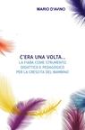 C'ERA UNA VOLTA…La fiaba come strumento didattico e p...