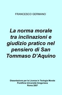 La norma morale tra inclinazioni e giudizio pratico nel pensiero di San Tommaso D'Aquino