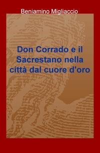 Don Corrado e il Sacrestano nella città dal cuore d'oro