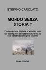 MONDO SENZA STORIA ?