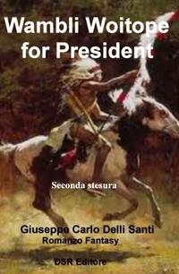 Wambli Woitope for President! *II edizione*