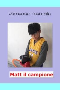 MATT IL CAMPIONE