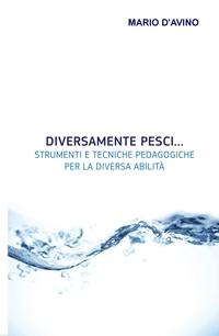 DIVERSAMENTE PESCI… Strumenti e tecniche pedagogiche per la diversa abilità