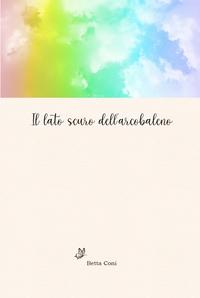 Il lato scuro dell'arcobaleno