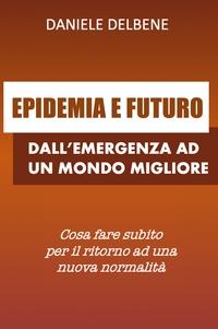 EPIDEMIA E FUTURO: DALL'EMERGENZA AD UN MONDO MIGLIORE