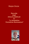 """Raccolta degli Articoli pubblicati su """"La lampadina: P..."""