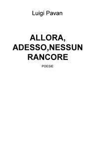 ALLORA, ADESSO,NESSUN RANCORE