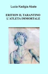 ERITION IL TARANTINO L'ATLETA IMMORTALE