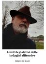 Limiti legislativi delle indagini difensive