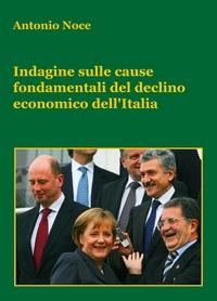 INDAGINE SULLE CAUSE FONDAMENTALI DEL DECLINO ECONOMICO DELL'ITALIA
