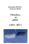 Filosofare… in pillole [ 2013 – 2017 ]