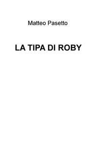 La tipa di Roby
