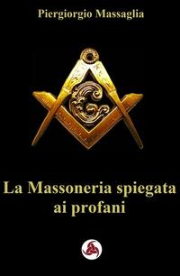 La Massoneria spiegata ai profani