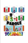 copertina #seiparolesolidali – Autobiografie i...