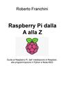 copertina Raspberry Pi dalla A alla...