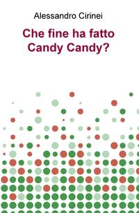 Che fine ha fatto Candy Candy?