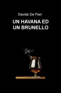 UN HAVANA ED UN BRUNELLO