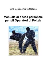 Manuale di difesa personale per gli Operatori di Polizia