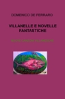 VILLANELLE E NOVELLE FANTASTICHE