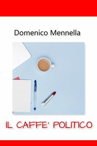 IL CAFFE' POLITICO