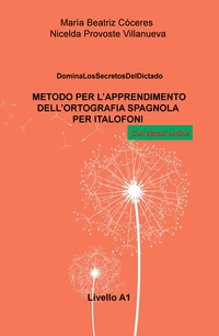 METODO PER L'APPRENDIMENTO DELL'ORTOGRAFIA SPAGNOLA PER ITALOFONI Livello A1