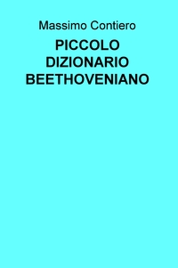 PICCOLO DIZIONARIO BEETHOVENIANO