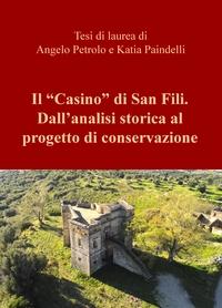 """Il """"Casino"""" di San Fili. Dall'analisi storica al progetto di conservazione"""