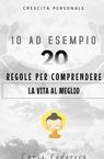 IO AD ESEMPIO..20 REGOLE PER COMPRENDERE LA VITA...