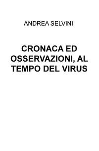CRONACA ED OSSERVAZIONI, AL TEMPO DEL VIRUS