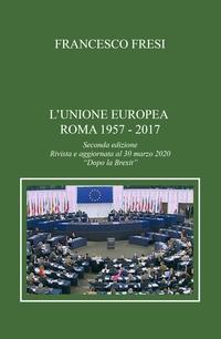 L'Unione europea: Roma 1957-2017